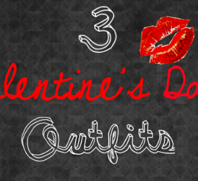 3 Valentine's Day Outfit Ideas