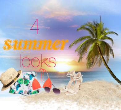 4 Summer Looks!
