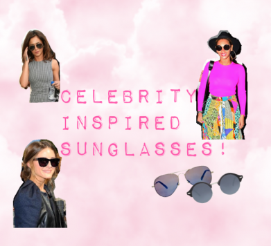 Celebrity Inspired Sunglasses!