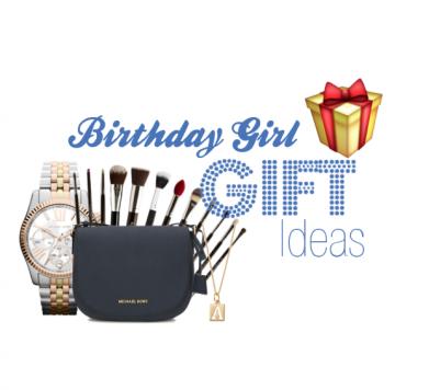 Birthday Girl Gift Ideas!